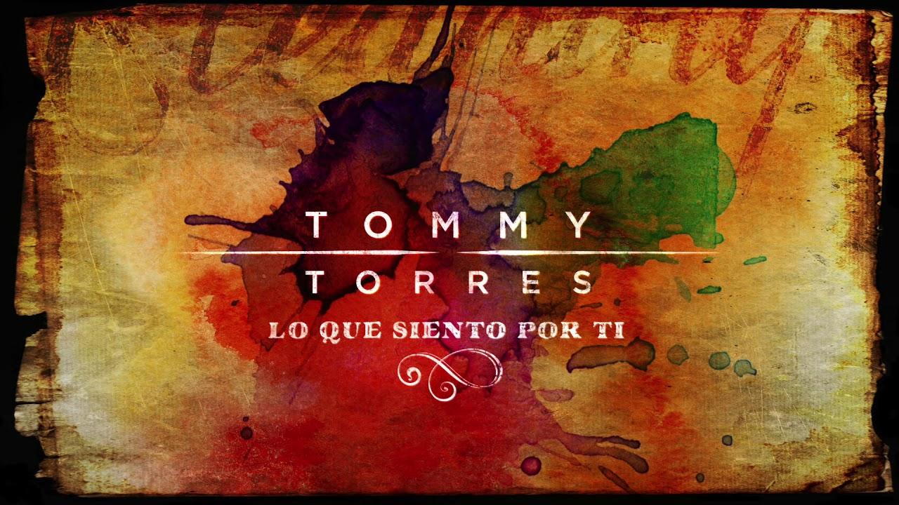tommy-torres-lo-que-siento-por-ti-audio-oficial-tommy-torres
