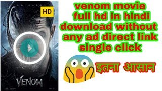 venom-full-movie-hindi-without-any-ad-single-click-download