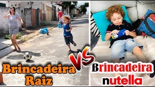 Brincadeiras Raiz VS Brincadeiras Nutella Dany e Cadu