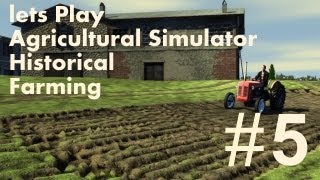 Lets Play Agricultural Simulator Historical Farming - Ep 5