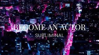 Become An Actor ll Subliminal