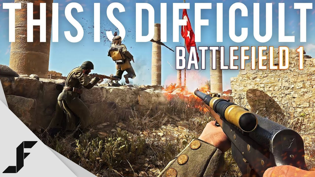 This is difficult - Battlefield 1