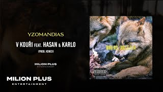 Yzomandias - V Kouři feat. Hasan & Karlo [prod. Konex]