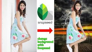 Snapseed change background editing tutorial   step by step