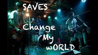 SAVES MV Change My World