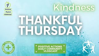 ❤️ Thankful Thursday, Week 25, 🥳 Kindness - Amabilidad 10 March 2021