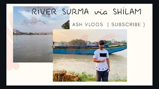 River surma via SHILAM sylhet Bangladesh 🇧🇩 | Ash Vlogs |