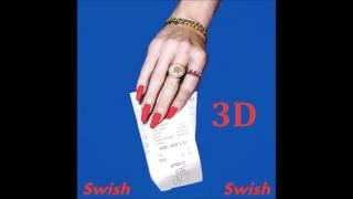 Katy Perry Swish Swish Ft Nicki Minaj 3D AUDIO.mp3