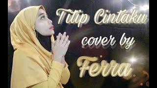 Titip Cintaku - Ona Sutra (Cover by Ferra)