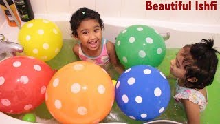 Toddler Fun Time at BathTub with Balloon and Colourful Water part 1 | Beautiful Ishfi