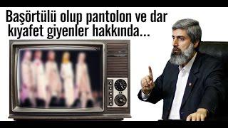 Ey Başörtülü Olup Pantolon Ve Dar Kıyafet Giyenler! | Alparslan KUYTUL Hocaefendi | HD