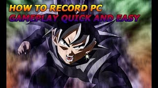 how to record pc gameplay quick and easy