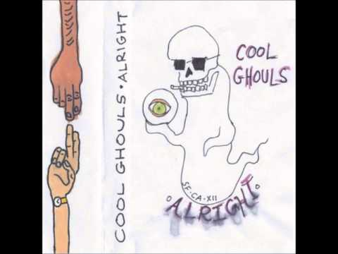 Cool Ghouls - Alright (Full)