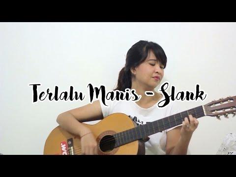 Terlalu Manis - Slank (Cover)