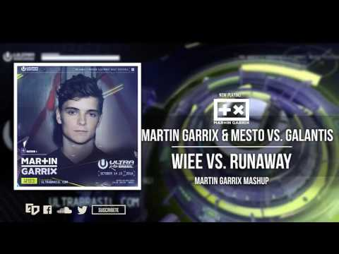 Martin Garrix & Mesto vs. Galantis-WIEE vs. Runaway (Martin Garrix Ultra Mashup)
