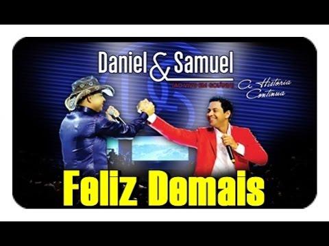Daniel e Samuel - Feliz Demais -  DVD A Historia Continua    Vídeo