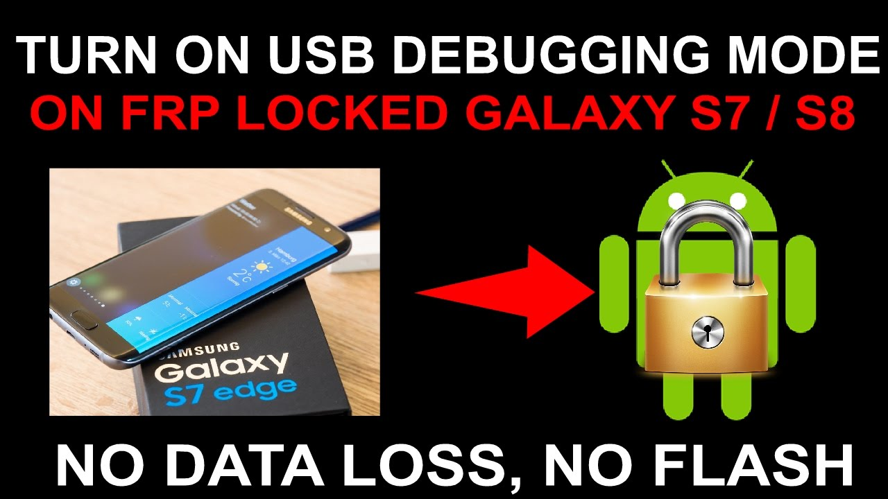 How To Enable USB Debugging On FRP Locked Galaxy S7 S6 To Remove FRP  Without PC