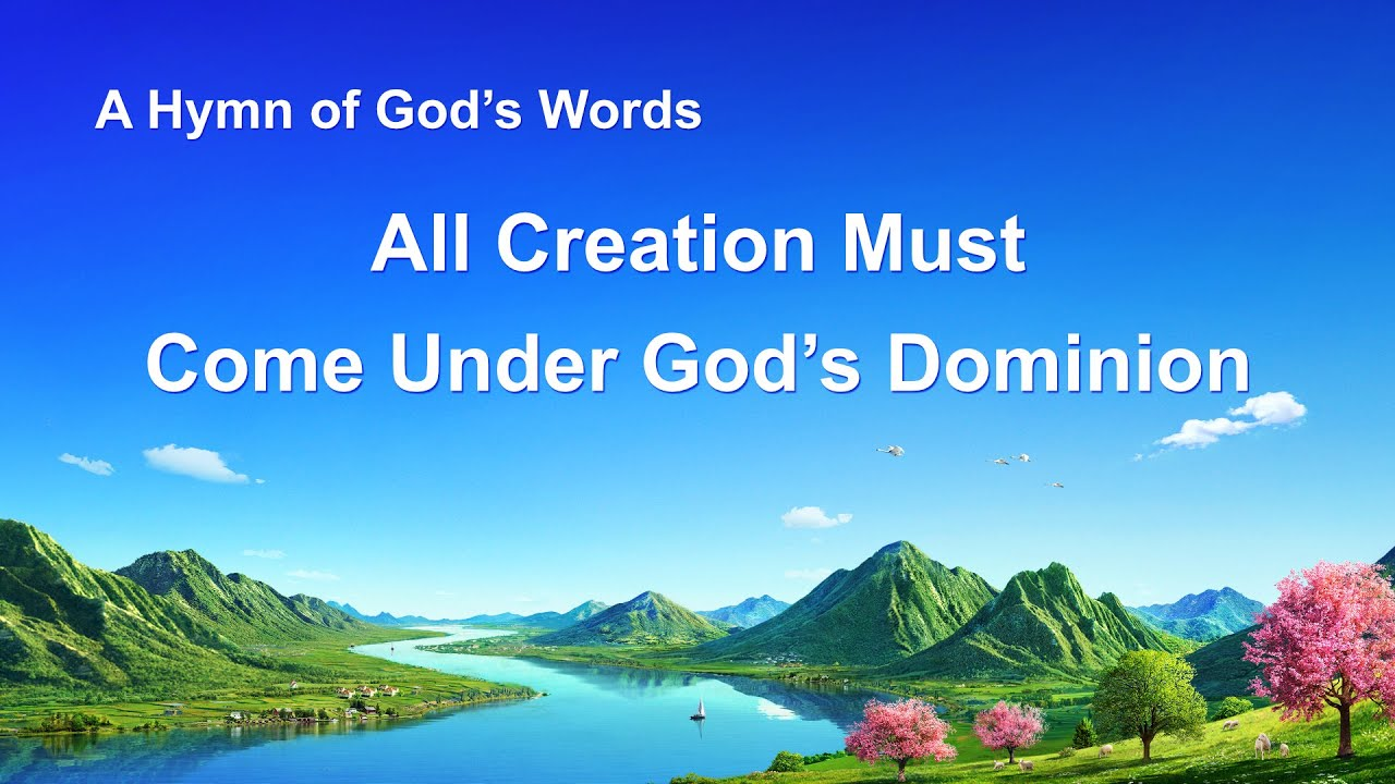"""""""All Creation Must Come Under God's Dominion""""   Praise Hymn With Lyrics"""