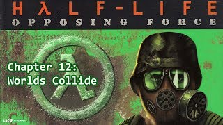 Half-Life: Opposing Force Chapter 12: Worlds Collide