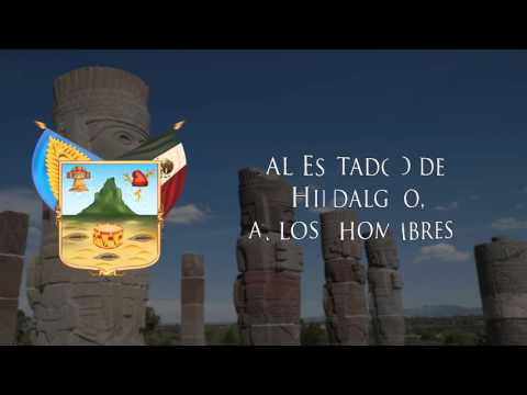 "Anthem of Hidalgo, Mexico - ""Himno al Estado de Hidalgo"""
