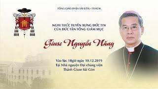 🔴Trực tuyến: Nghi thức tuyên xưng đức tin của Tân Tổng Giám mục Giuse Nguyễn Năng