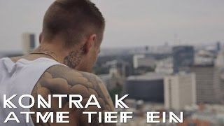 Kontra K - Atme tief ein (Official Video)