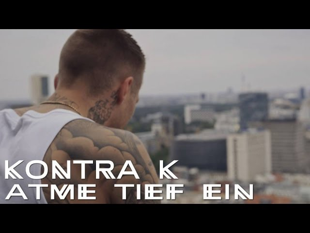 kontra-k-atme-tief-ein-official-video-kontra-k