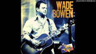 Watch Wade Bowen Bottle Into Gold video