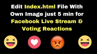 Edit Index.html File With Own Image Just 5 min for Facebook Live Stream & Voting Reactions
