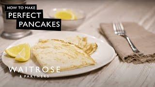 Perfect Pancakes | Waitrose & Partners