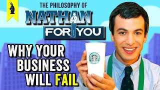 The Philosophy of Nathan For You: Why Nathan Thinks Your Business Will Fail – Wisecrack Edition