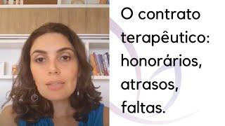 O CONTRATO TERAPÊUTICO-  ATRASOS, FALTAS, HONORÁRIOS