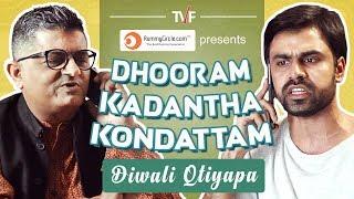 TVF Machi || Dhooram Kadantha Kondattam || Diwali Qtiyapa