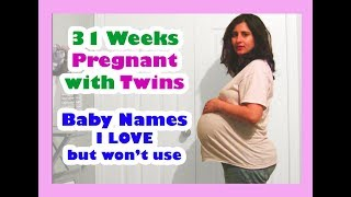 31 WKS PREGNANT W/ TWINS! & BABY NAMES I LOVE BUT WON'T USE