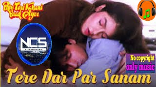 Tere Dar Par Sanam No Copyright Song.