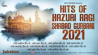 Hits Of Hazoori Ragis Shabad Gurbani 2021 - New Shabad Kirtan Audiojukebox - Best Records