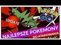 NAJLEPSZE POKEMONY DO ATAKOWANIA I POWER UP W POKEMON GO | LISTA GAMEPRESS I RYAN SWAG