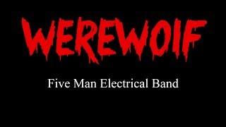 Werewolf - Five Man Electrical Band ( lyrics )