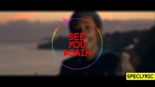 Wiz Khalifa - See You Again ft. Charlie Puth - Lyrics