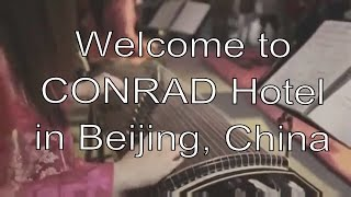 CONRAD HOTEL ★★★★★ BEIJING CHINA ... DISCOUNT at the END