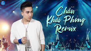 Liên Khúc Remix Nếu Ta Ngược Lối 2019 - Châu Khải Phong Remix Mới Hay Nhất 2019