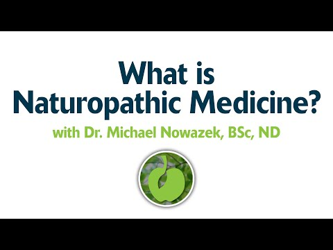 What is Naturopathic Medicine? with Dr. Michael Nowazek