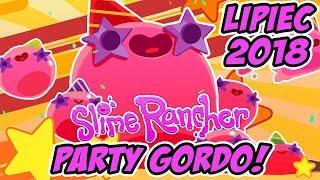 PARTY GORDO #2 - Lipiec 2018 | Slime Rancher