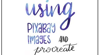 Using Pixabay Images in Procreate