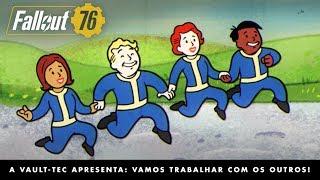 Fallout 76 – A Vault-Tec apresenta: Vamos trabalhar com os outros! – Vídeo do multijogador
