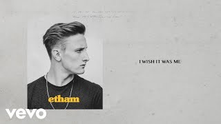 Etham - I Wish It Was Me- (Stripped/Lyric Video)