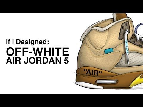 If I Designed: OFF-WHITE Nike Air Jordan 5