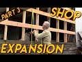 Shop Evolution and Expansion: Part 3
