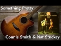 Connie Smith & Nat Stuckey - Something Pretty