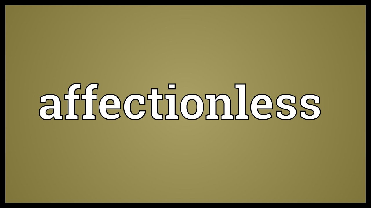 Affectionless definition